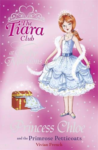 The Tiara Club: Princess Chloe and the Primrose Petticoats - The Tiara Club (Paperback)