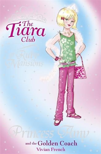 The Tiara Club: Princess Amy and the Golden Coach - The Tiara Club (Paperback)