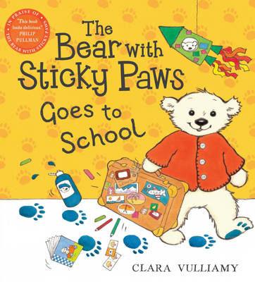 The Bear with Sticky Paws Goes to School - Bear with Sticky Paws (Paperback)