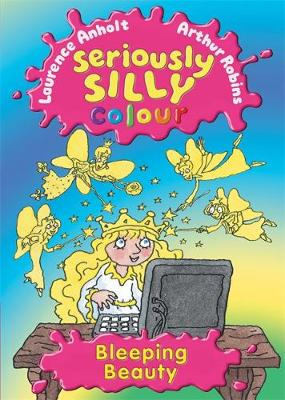 Bleeping Beauty - Seriously Silly Colour 9 (Paperback)