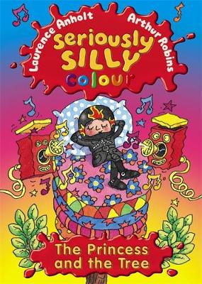 Seriously Silly Colour: The Princess and the Tree - Seriously Silly Colour (Paperback)