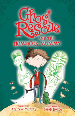Ghost Rescue and the Homesick Mummy - Ghost Rescue No. 11 (Paperback)
