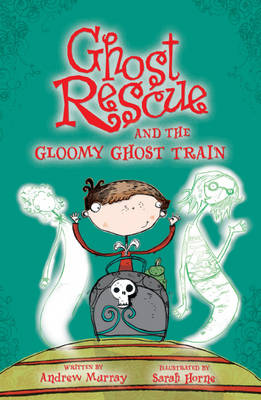 Ghost Rescue and the Gloomy Ghost Train - Ghost Rescue 12 (Paperback)