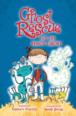 Ghost Rescue and the Space Ghost - Ghost Rescue No. 15 (Paperback)