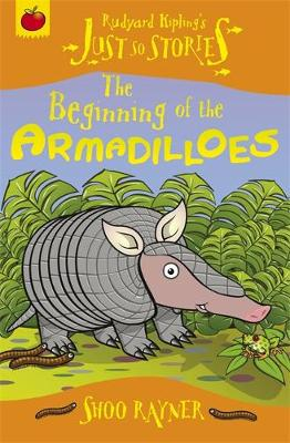 The Beginning of the Armadilloes - Just So Stories (Paperback)