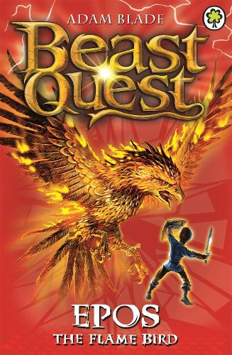 Beast Quest: Epos The Flame Bird: Series 1 Book 6 - Beast Quest (Paperback)