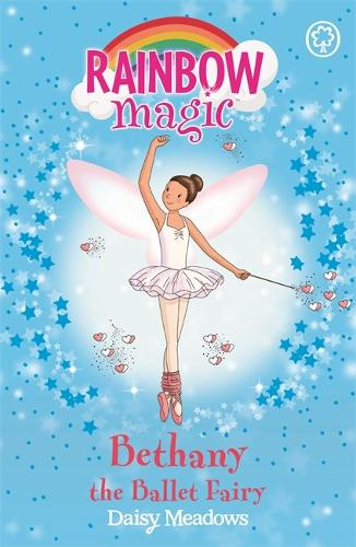 Rainbow Magic: Bethany The Ballet Fairy: The Dance Fairies Book 1 - Rainbow Magic (Paperback)