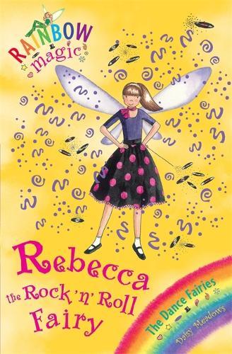 Rainbow Magic: Rebecca The Rock 'N' Roll Fairy: The Dance Fairies Book 3 - Rainbow Magic (Paperback)
