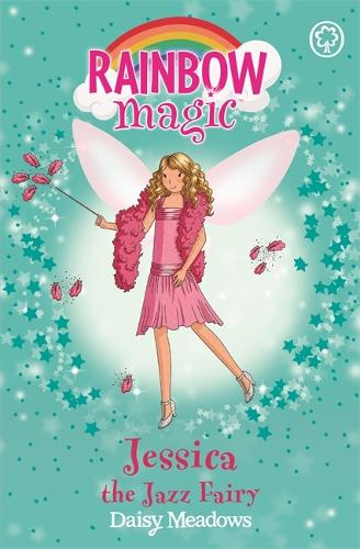 Rainbow Magic: Jessica The Jazz Fairy: The Dance Fairies Book 5 - Rainbow Magic (Paperback)