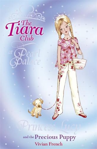 The Tiara Club: Princess Lucy and the Precious Puppy - The Tiara Club (Paperback)