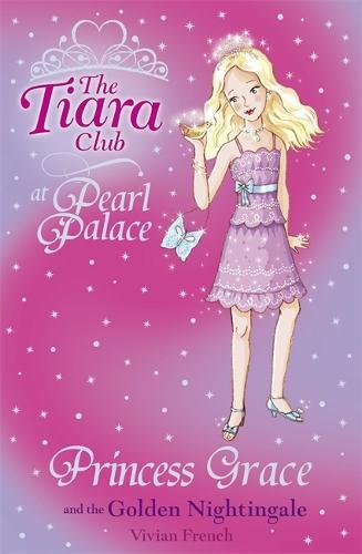 The Tiara Club: Princess Grace and the Golden Nightingale - The Tiara Club (Paperback)