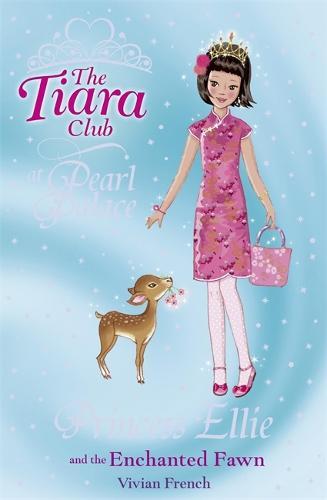 The Tiara Club: Princess Ellie and the Enchanted Fawn - The Tiara Club (Paperback)