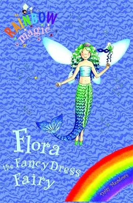 Rainbow Magic Early Reader: Flora the Fancy Dress Fairy - Rainbow Magic Early Reader (Paperback)
