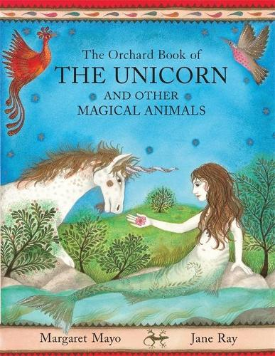The Orchard Book Of The Unicorn And Other Magical Animals (Paperback)