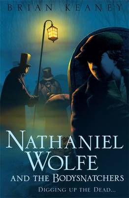Nathaniel Wolfe and the Bodysnatchers (Paperback)