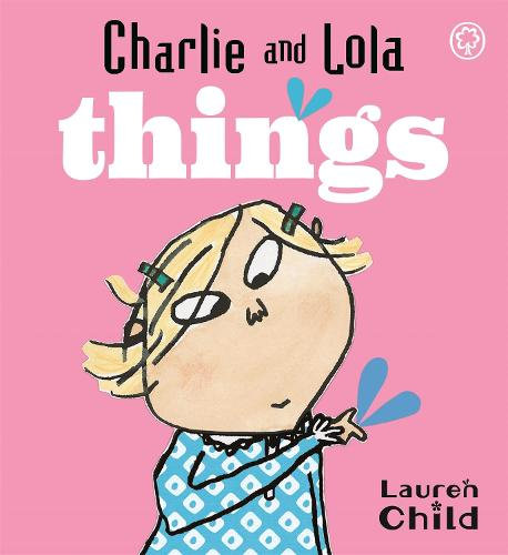 Charlie and Lola: Things: Board Book - Charlie and Lola (Board book)