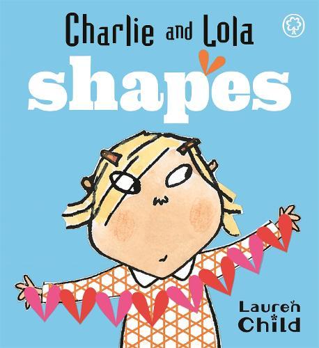 Charlie and Lola: Shapes: Board Book - Charlie and Lola (Board book)