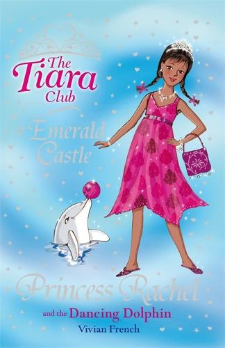 The Tiara Club: Princess Rachel and the Dancing Dolphin: Book 29 - The Tiara Club (Paperback)