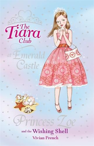 The Tiara Club: Princess Zoe and the Wishing Shell: Book 30 - The Tiara Club (Paperback)