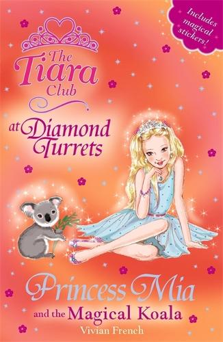 The Tiara Club: Princess Mia and the Magical Koala: Book 31 - The Tiara Club (Paperback)