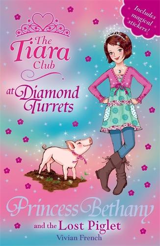 The Tiara Club: Princess Bethany and the Lost Piglet: Book 32 - The Tiara Club (Paperback)