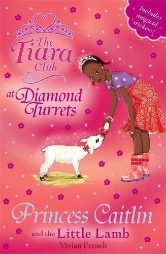The Tiara Club: Princess Caitlin and the Little Lamb: Book 33 - The Tiara Club (Paperback)