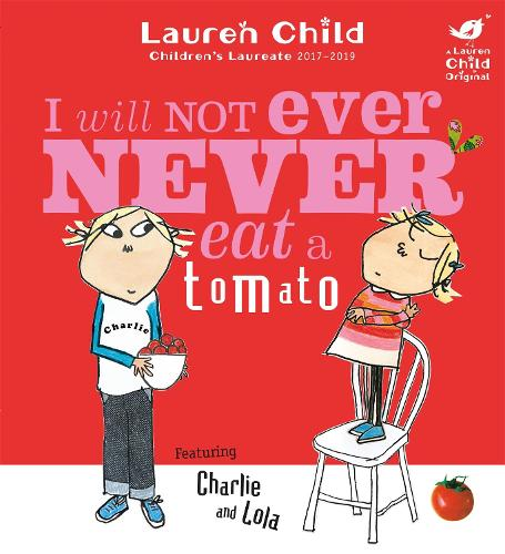 Charlie and Lola: I Will Not Ever Never Eat a Tomato Board Book - Charlie and Lola (Paperback)