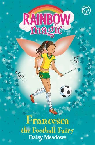 Rainbow Magic: Francesca the Football Fairy: The Sporty Fairies Book 2 - Rainbow Magic (Paperback)