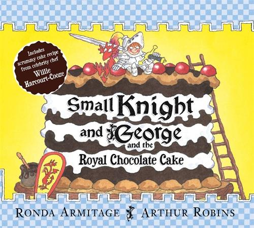Small Knight and George: Small Knight and George and the Royal Chocolate Cake - Small Knight and George (Paperback)
