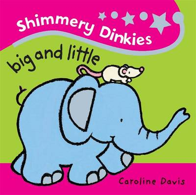 Big and Little - Shimmery Dinkies 19 (Board book)