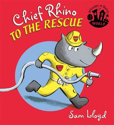 Chief Rhino to the Rescue - Whoops-a-Daisy World (Paperback)