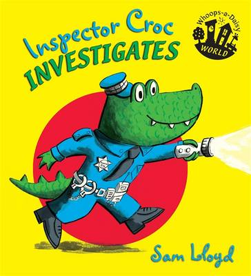 Inspector Croc Investigates - Whoops-a-Daisy World v. 3 (Paperback)
