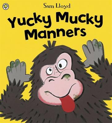 Yucky Mucky Manners (Hardback)