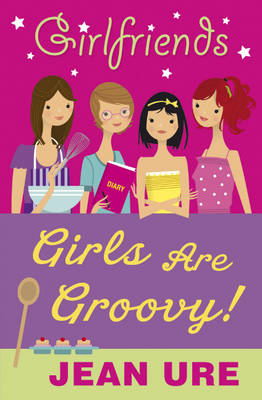 Girls are Groovy! - Girlfriends (Paperback)