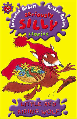 Little Red Riding Wolf - Seriously Silly Supercrunchies 31 (Paperback)