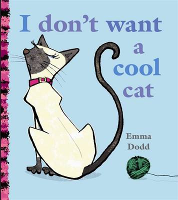 I Don't Want a Cool Cat (Paperback)