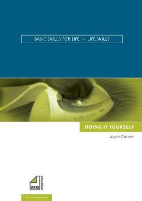 Doing it Yourself - Basic Skills for Life - Life Skills (Spiral bound)