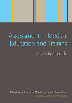 Assessment in Medical Education and Training: A Practical Guide (Paperback)