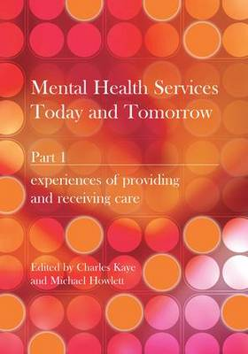Mental Health Services Today and Tomorrow: Pt. 1 (Paperback)