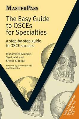 The Easy Guide to OSCEs for Specialties: A Step-by-Step Guide to OSCE Success - MasterPass (Paperback)
