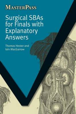 Surgical SBAs for Finals with Explanatory Answers - MasterPass (Paperback)