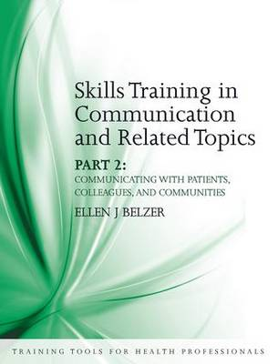 Skills Training in Communication and Related Topics: Pt. 2 (Paperback)