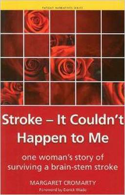 Stroke - it Couldn't Happen to Me: One Woman's Story of Surviving a Brain-Stem Stroke (Paperback)