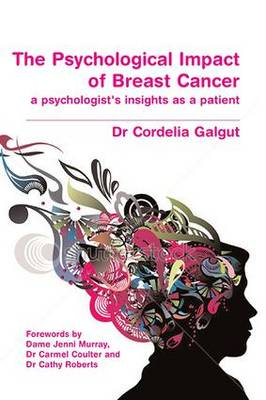 The Psychological Impact of Breast Cancer: A Psychologist's Insight as a Patient (Paperback)