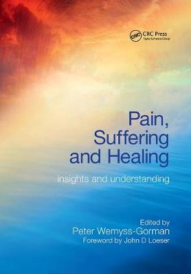 Pain, Suffering and Healing: Insights and Understanding (Paperback)