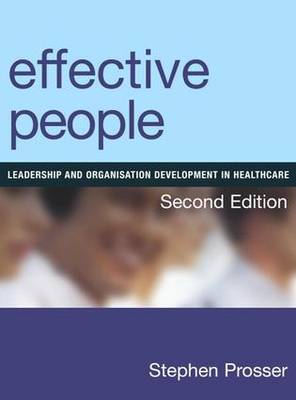Effective People: Leadership and Organisation Development in Healthcare, Second Edition (Paperback)