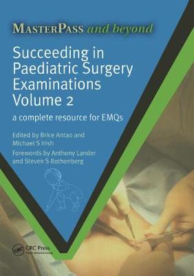 Succeeding in Paediatric Surgery Examinations, Volume 2: A Complete Resource for EMQs (Paperback)