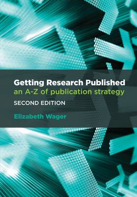 Getting Research Published: An A-Z of Publication Strategy, Second Edition (Paperback)
