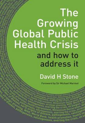 The Growing Global Public Health Crisis: and How to Address it (Paperback)