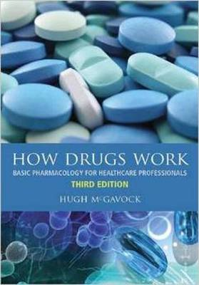 How Drugs Work: Basic Pharmacology for Healthcare Professionals (Paperback)